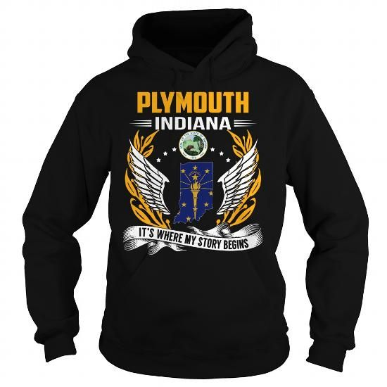 Cool and Awesome Plymouth, Indiana - Its Where My Story Begins Shirt Hoodie