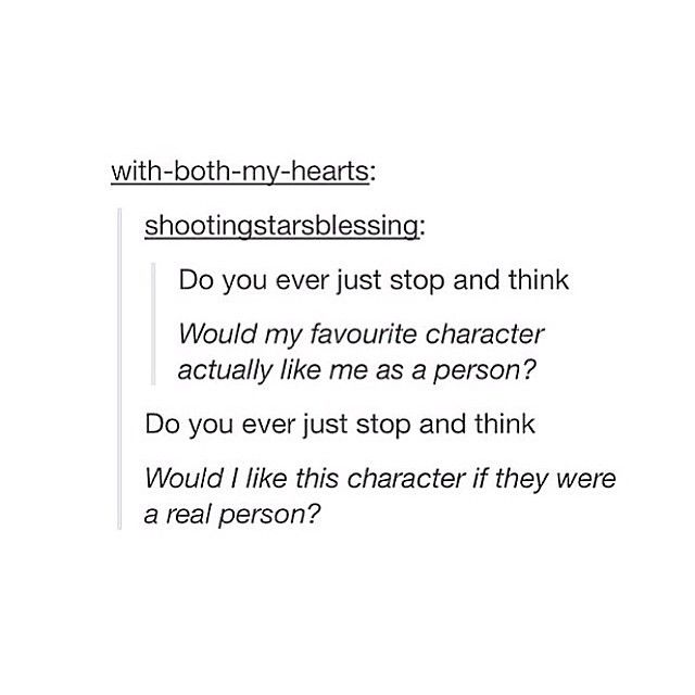 I wonder about this often - fandom - fan girl - fictional characters <<< This is messing with my mind