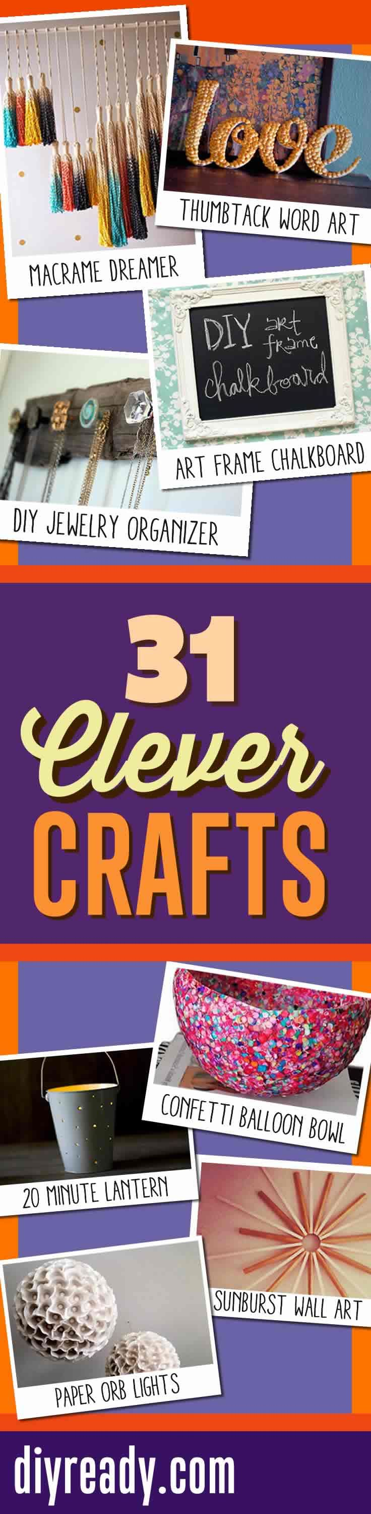31 Clever DIY Crafts. Save On Crafts with these Easy DIY Ideas for Cool, Crafty Do It Yourself Projects. http://diyready.com/save-on-easy-diy-crafts/