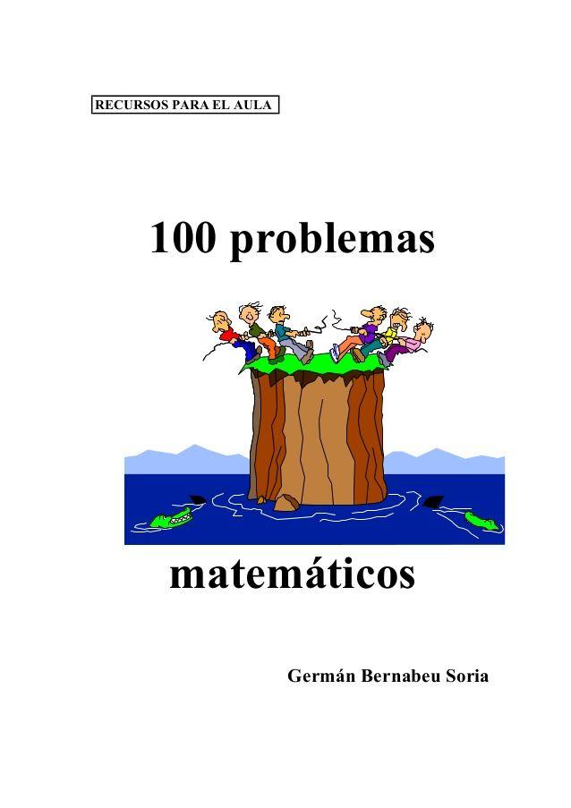 RECURSOS PARA EL AULA      100 problemas        matemáticos                        Germán Bernabeu Soria