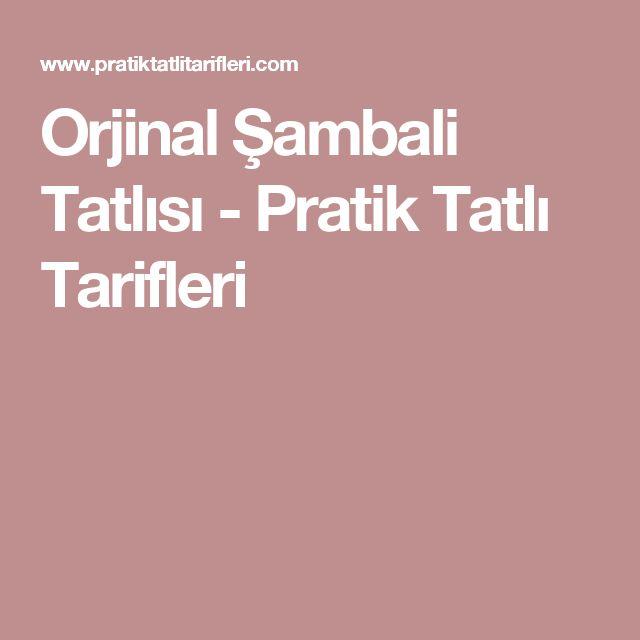 Orjinal Şambali Tatlısı - Pratik Tatlı Tarifleri
