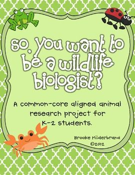 This kit includes all that you'll need to conduct an in-depth classroom research project on animals.  The unit tasks address common core standards for K-2 students, and the standards are included within each activity description. This research project encourages students to learn about the job of a wildlife biologist, research an animal,  publish an All About book, and prepare a museum presentation for that animal (including a speech, poster, and model).