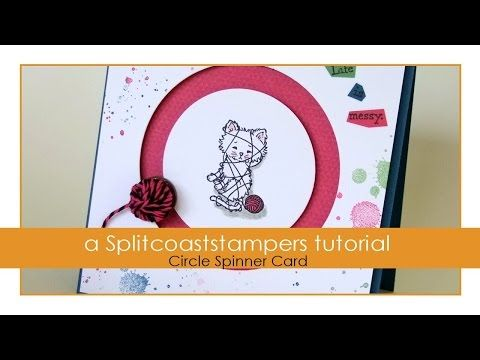 Circle Spinner Tutorial - Splitcoaststampers