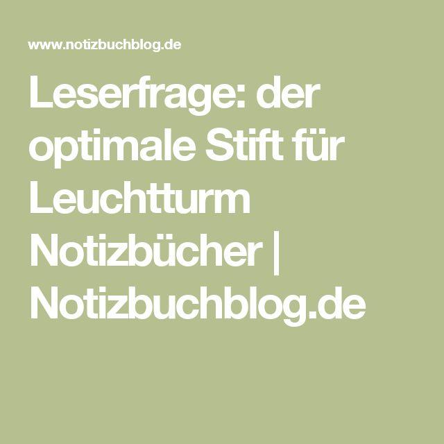 Leserfrage: der optimale Stift für Leuchtturm Notizbücher   Notizbuchblog.de