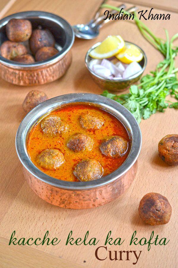 Kachcha Kela Kofta Curry or Raw Banana (Plantain) Kofta is deep fried dumplings in onion-tomato gravy.  Great side dish with rice, pulao, paratha, roti etc and perfect for party or celebration.