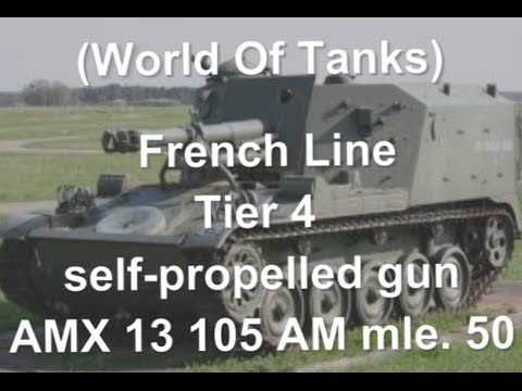 World Of Tanks (WOT) - French Line - Tier 4 Self-Propelled gun.- AMX 13 105 AM mle. 50 Slideshow