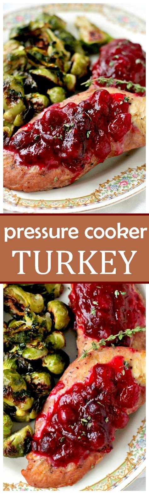 Cranberry Turkey Breast – Tender and juicy turkey breasts cooked in a pressure cooker with a sweet and delicious cranberry sauce.