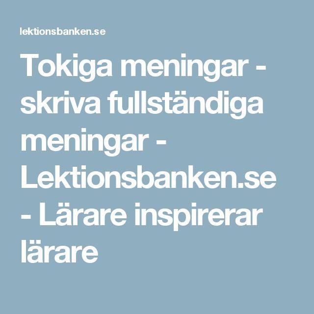 Tokiga meningar - skriva fullständiga meningar - Lektionsbanken.se - Lärare inspirerar lärare