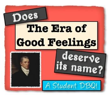 """era of good feeling accuracy dbq Documents a-i and your knowledge of the period referred to in the question   labeled the period after the war of 1812 the """"era of good feelings"""" evaluate the  accuracy of this label, considering the emergence of nationalism and  sectionalism."""