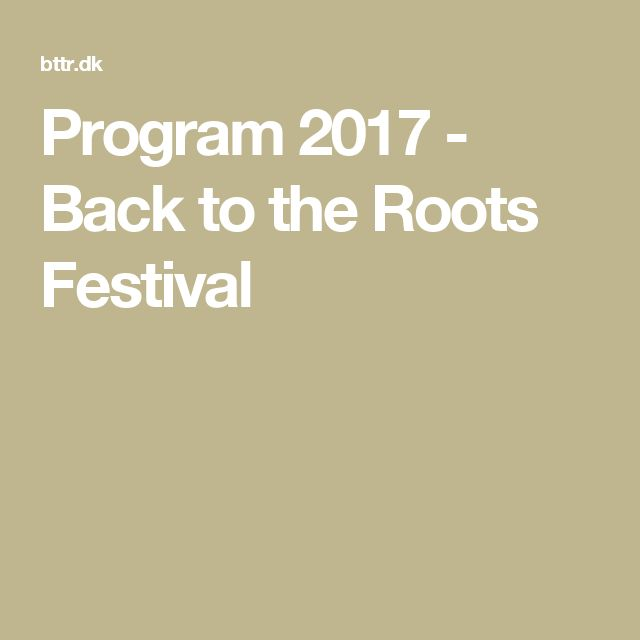 Program 2017 - Back to the Roots Festival