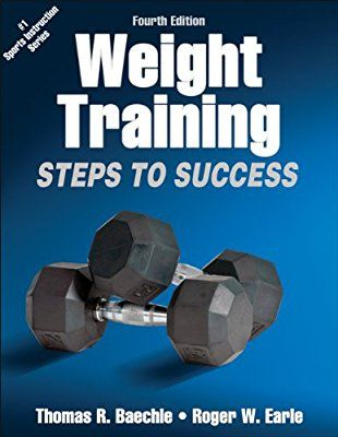 Weight Training-4th Edition: Steps to Success (Steps to Success Activity Series)