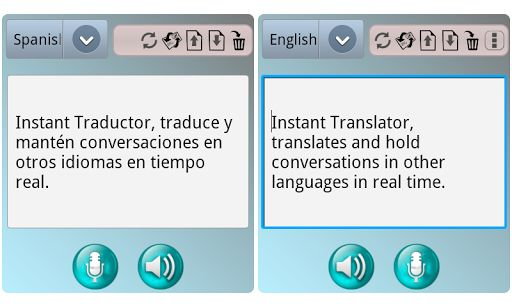 With Instant Translator turns your device into a translator of conversations between different languages , so you can break the barriers of language in your conversations with foreigners , in your travels , vacation .. or just practice a language.<p>It's easy and quick to use , just say a sentence or write a text and you will see and hear your translation. You can hear the translation as many times as necessary, a written text translated into multiple languages and all for free…