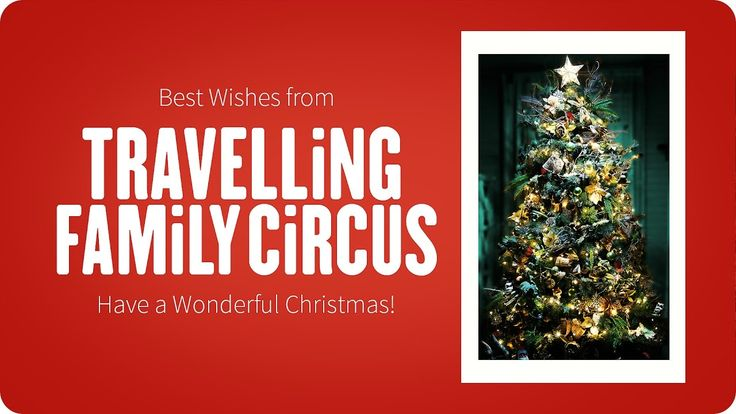 Loving wishes to all. Have a wonderful, fun filled Christmas. Travel safe and enjoy the joyous festive celebrations with family and friends this holiday. Thanks for being part of Travelling Family Circus in 2016. We look forward to sharing lives, adventures and experiences with you in 2017.