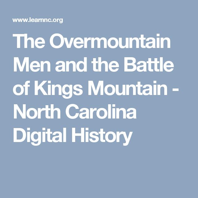 The Overmountain Men and the Battle of Kings Mountain - North Carolina Digital History