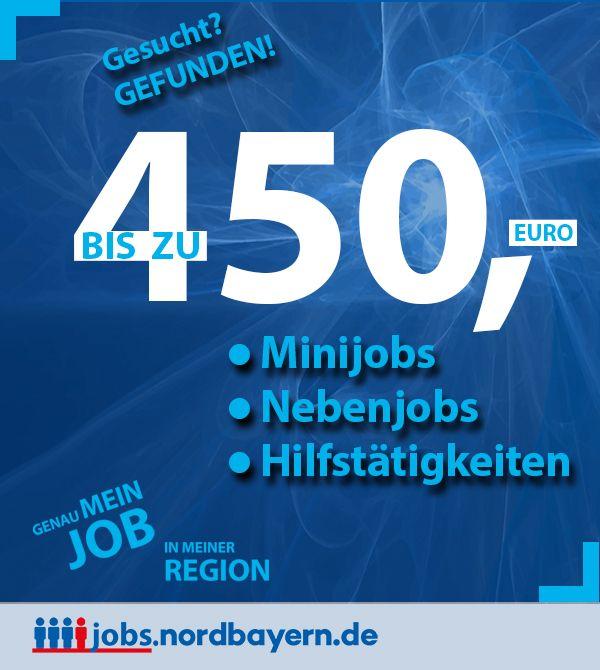 Bis zu 450 Euro monatlich können Sie mit diversen Minijobs, Nebenjobs oder Hilfstätigkeiten dazuverdienen. Etwa 50 aktuelle Stellenangebote finden Sie in unserem Stellenportal für Nordbayern. Suchen Sie sich etwas aus. Gesucht werden zum Beispiel Inventurhelfer (m/w), Inventuraushilfe (m/w), Putzhilfe (m/w), Zusteller (m/w), Mitarbeiter (m/w), Pflegehilfskraft (m/w), Reinigungskraft (m/w), Mitarbeiter (m/w) für die Zeitungszustellung, Mathestudent- / Lehrer (m/w), Auslieferungsfahrer (m/w)…