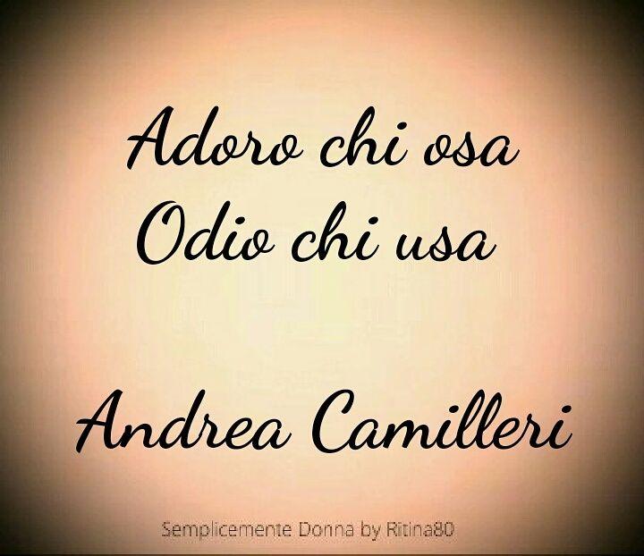 Adoro chi osa Odio chi usa Andrea Camilleri