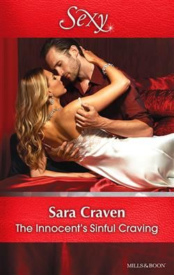 Mills & Boon™: The Innocent's Sinful Craving by Sara Craven
