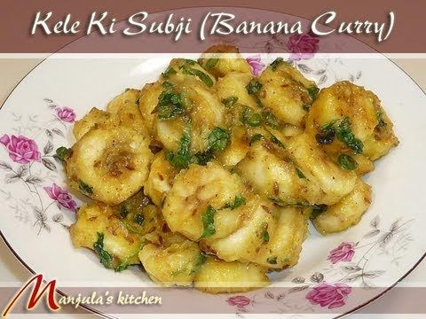 Kela Ki Subji (Banana Curry) - Manjula's Kitchen - Indian Vegetarian Recipes