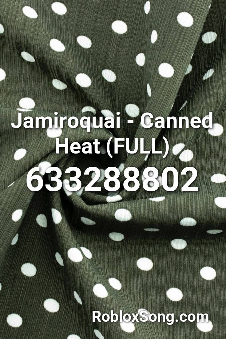 Jamiroquai Canned Heat Full Roblox Id Roblox Music Codes In
