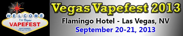 Come join us at Vegas Vapefest 2013 Sept 20-21 at the Flamingo Hotel In Las Vegas
