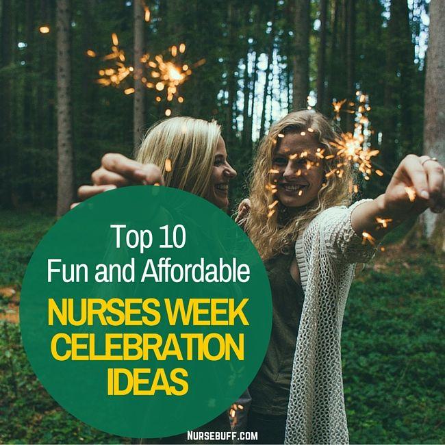 Top 10 Fun and Affordable Nurses Week Celebration Ideas #nursebuff #nursesweek #ideas