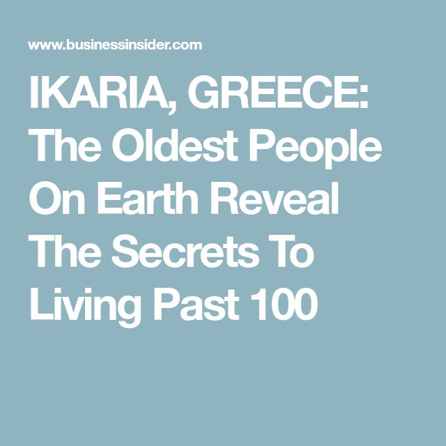 IKARIA, GREECE: The Oldest People On Earth Reveal The Secrets To Living Past 100