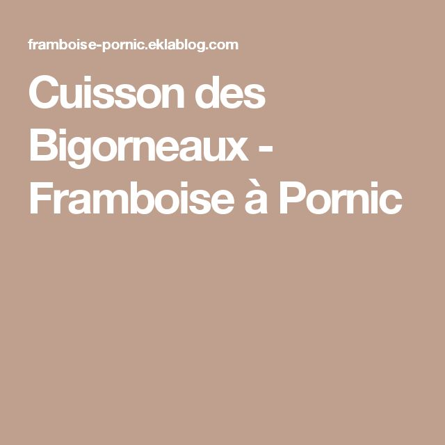 Cuisson des Bigorneaux - Framboise à Pornic