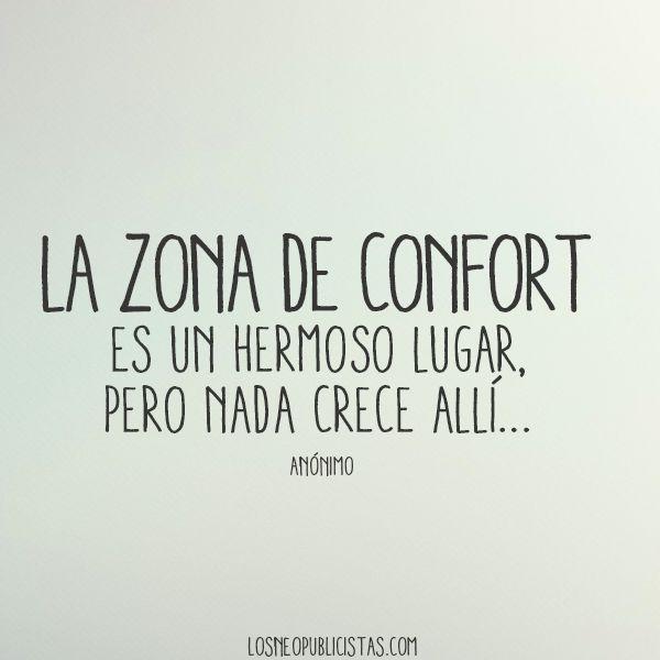 """""""La zona de confort es un hermoso lugar, pero nada crece allí . . ."""" #Inspiración #Lunes"""