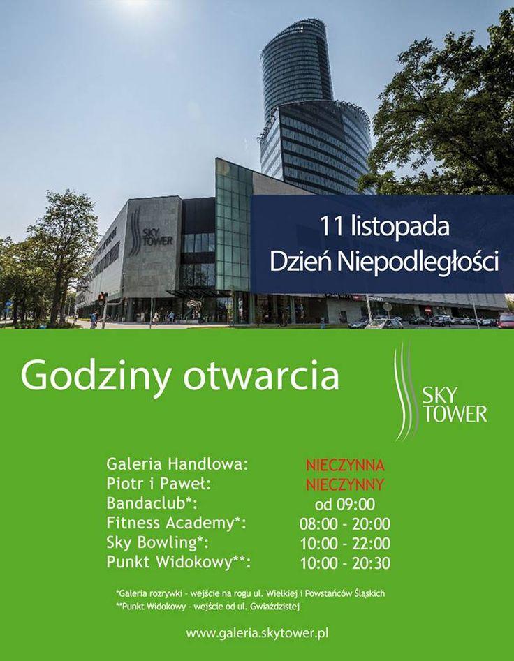 GODZINY OTWARCIA GALERII SKY TOWER 11 listopada – Dzień Niepodległości http://galeria.skytower.pl/