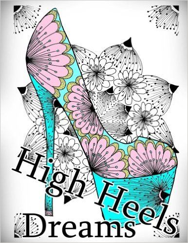 High Heels Dreams - Coloring Book (Adult Coloring Book for Relax)