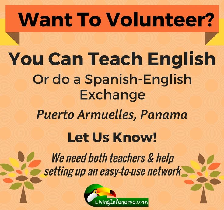 Want to volunteer to teach English in Puerto Armuelles, Panama. Let us know…