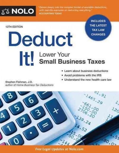 Deduct It!: Lower Your Small Business Taxes