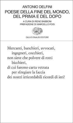 Antonio Delfini, Poesie della fine del mondo, del prima e del dopo, Collezione di poesia