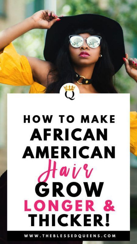How To Make African American Hair Grow Longer And Thicker!