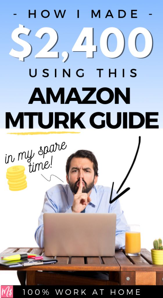 Amazon Mechanical Turk: How I Made Over $2,400 Using This Survival Guide – Easy money