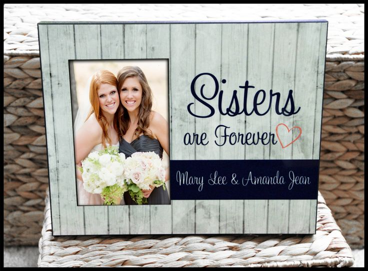 sisters custom photo frame gifts for sisters personalized picture frame rustic wood look monogrammed custom designed 8 x 10 w 4 x 6