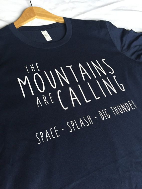 Sometimes the great mountains of nature call to you and sometimes its the Disney mountains that beckon. We gave slightly new meaning to our favorite John Muir quote this design. The Mountains are Calling Space - Splash - Big Thunder  While we frequently feel the call of the mountains of the Pacific Northwest we also feel the pull to conquer Space Mountain, Splash Mountain and Big Thunder Mountain. Wear this shirt the next time you tackle the big three or just feel that longing between…