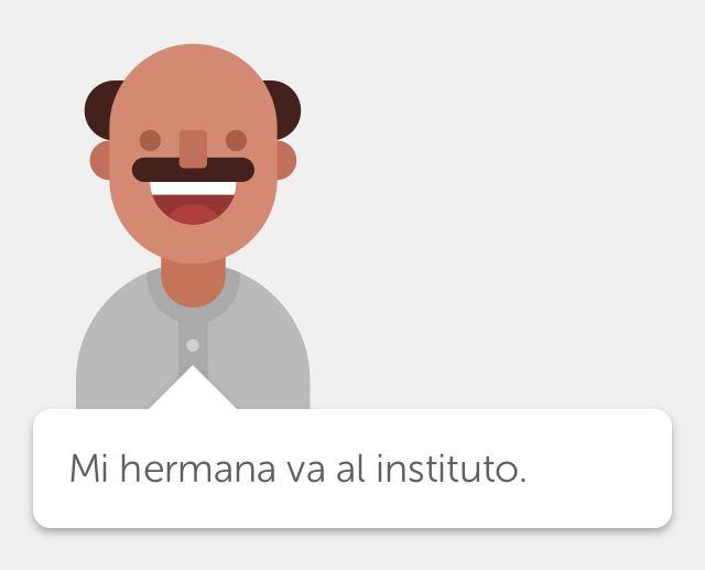 """Agora eu sei dizer """"Minha irmã vai ao instituto"""" em Espanhol. Valeu, Duolingo."""