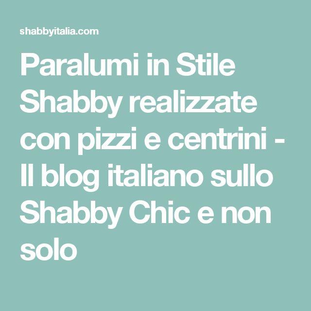 Paralumi in Stile Shabby realizzate con pizzi e centrini - Il blog italiano sullo Shabby Chic e non solo
