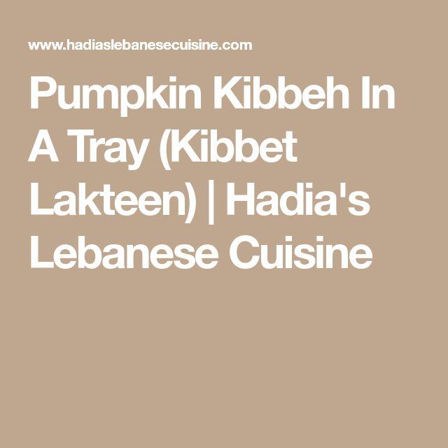 Pumpkin Kibbeh In A Tray (Kibbet Lakteen) | Hadia's Lebanese Cuisine