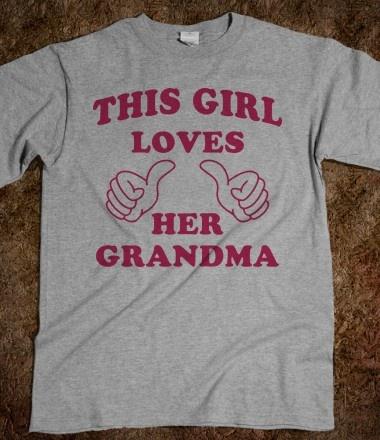 This Girl Loves Her Grandma