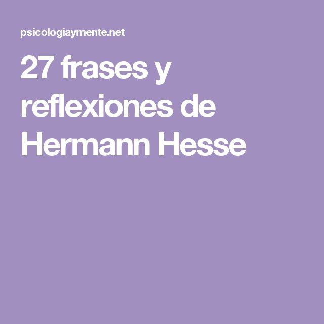 27 frases y reflexiones de Hermann Hesse