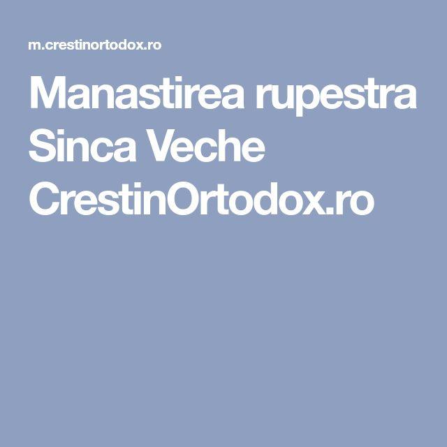 Manastirea rupestra Sinca Veche CrestinOrtodox.ro