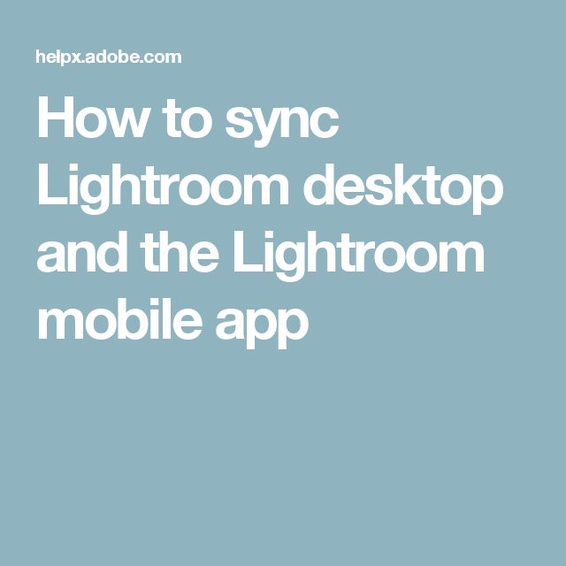 How to sync Lightroom desktop and the Lightroom mobile app