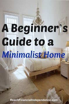 A Beginner's Guide to a Minimalist Home. With the exceptions of making…