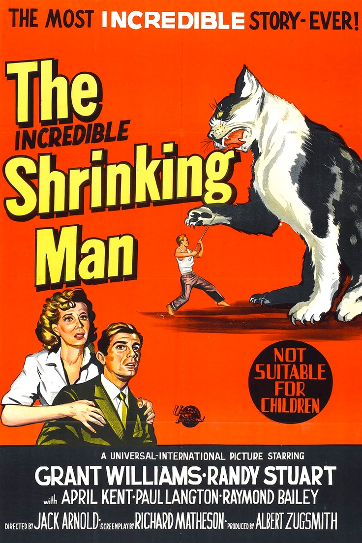 The Incredible Shrinking Man. Classic and Essential 1950's Sci-Fi from Universal.The Late-Great Richard Matheson story too!