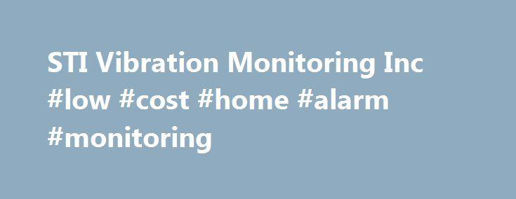 STI Vibration Monitoring Inc #low #cost #home #alarm #monitoring http://turkey.remmont.com/sti-vibration-monitoring-inc-low-cost-home-alarm-monitoring/  # Rotor Kits Rotor Kits for Training, Short and Long Base. Bearing Fault Demonstrators Vibration Test Kits Proximity Probe Calibrators Shaft Material Calibrator Runout Measurement Kits STI Vibration Monitoring Inc. is a leader in providing vibration monitoring systems and hardware for industrial machinery predictive maintenance and condition…