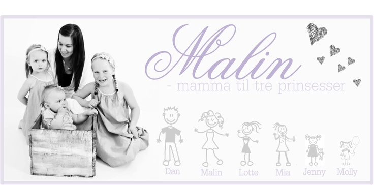 Malin - Mamma til 3 prinsesser!