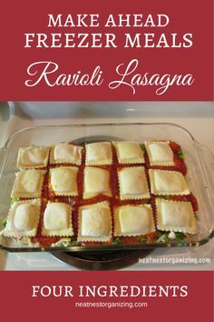 Make Ahead Freezer Meal - Easy Ravioli Lasagna - Uses four ingredients or less - keep it meatless or add some cooked ground meat. - Neat Nest Organizing