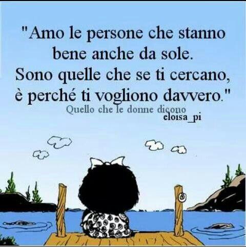 Amo a las personas que están bien incluso solas. Son aquellas que si se te acercan es porque te desean de verdad.